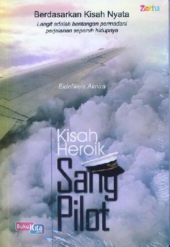 Cover Buku Kisah Heroik Sang Pilot