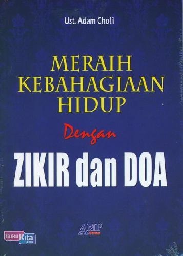 Cover Buku Meraih Kebahagiaan Hidup dengan Zikir dan Doa