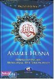 Asmaul Husna : Perjalanan Ruhani Menyatukan Hati Dengan Allah