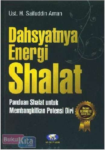 Cover Buku Dahsyatnya Energi Shalat : Panduan Shalat untuk Membangkitkan Potensi Diri