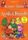 Belajar Islam bersama Ayah dan Bunda