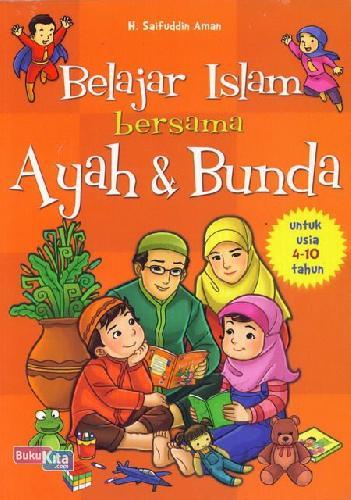 Cover Buku Belajar Islam bersama Ayah dan Bunda