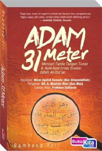 Cover Buku ADAM 31 METER : Mencari Tanda Tangan Tuhan dan Ayat-Ayat Emas Evolusi dalam Al-Qur
