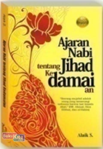 Cover Buku 40 Hadits Shahih: Ajaran Nabi Tentang Jihad Kedamaian