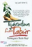 Tijaratan Lan Tabur. Perniagaan Tiada Rugi