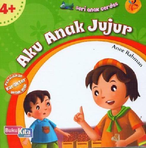 Cover Buku Seri Anak Cerdas : Aku Anak Jujur