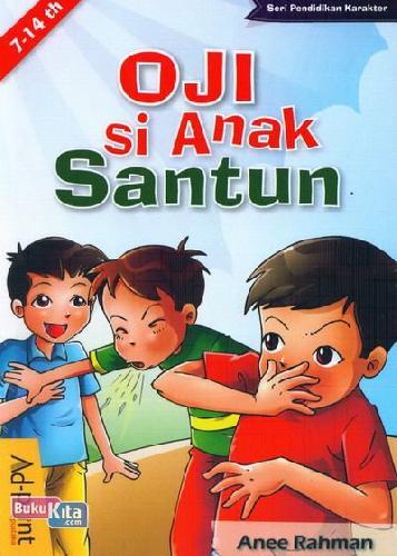 Cover Buku Seri Pendidikan Karakter : Oji si Anak Santun