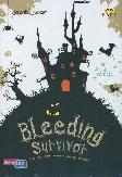Bleeding Survivor : Kau bisa mati karena ulahmu sendiri