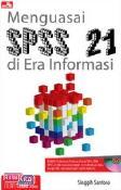 Menguasai SPSS 21 di Era Informasi