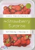 The Strawberry Surprise : Ketika Kau Datang Membawa Senyuman