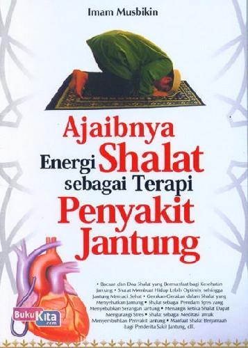 Cover Buku Ajaibnya Energi Shalat sebagai Terapi Penyakit Jantung