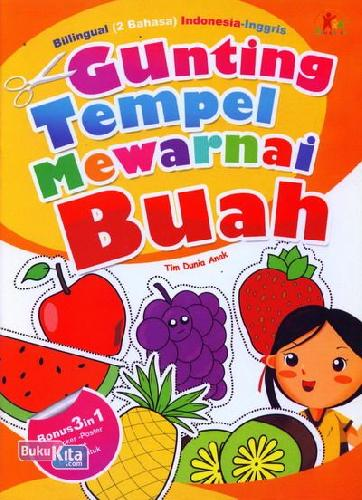 Cover Buku Gunting Tempel Mewarnai Buah (Bilingual)