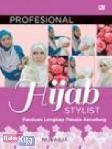 Profesional Hijab Stylist : Panduan Lengkap Penata Kerudung