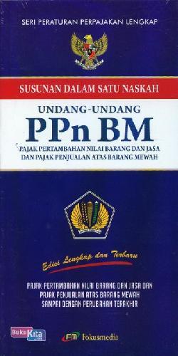 Cover Buku Susunan Dalam Satu Naskah Undang-Undang Pajak Pertambahan Nilai (PPn BM)