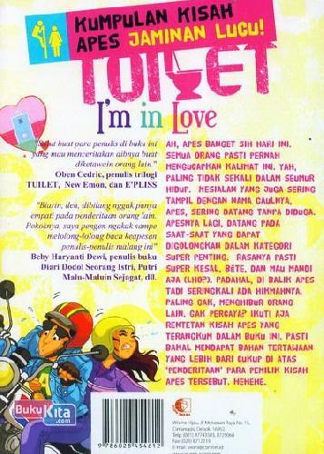 Cover Belakang Buku Toilet I'm in Love - Kumpulan Kisah Apes Jaminan Lucu
