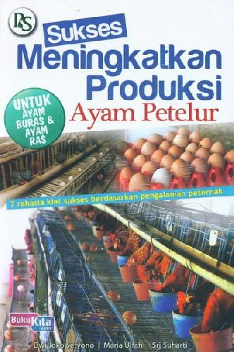 Buku Sukses Meningkatkan Produksi Ayam Petelur Bukukita