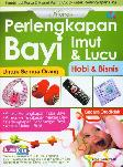 Kreasi Perlengkapan Bayi Imut dan Lucu (full color)