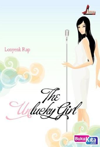 Cover Buku The (Un) Lucky Girl