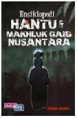 Ensiklopedia Hantu dan Makhluk Gaib Nusantara
