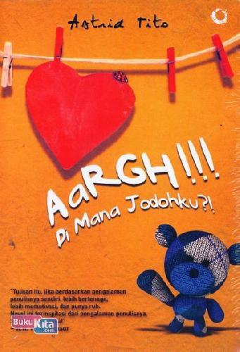 Cover Buku Aargh!!! Di Mana Jodohku
