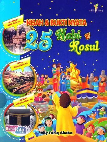 Cover Buku Kisah dan Bukti Nyata 25 Nabi dan Rosul