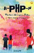 di-PHP-in Pemberi Harapan Palsu : Kisah Cinta yang Tak Sempurna