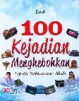100 Kejadian Menghebohkan Tanda Kekuasaan Allah