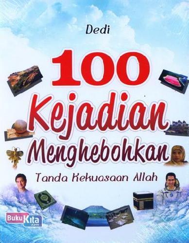 Cover Buku 100 Kejadian Menghebohkan Tanda Kekuasaan Allah