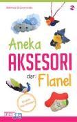 Aneka Aksesori dari Flanel