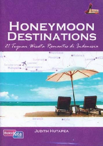 Cover Buku Honeymoon Destinations : 21 Tujuan Wisata Romantis di Indonesia
