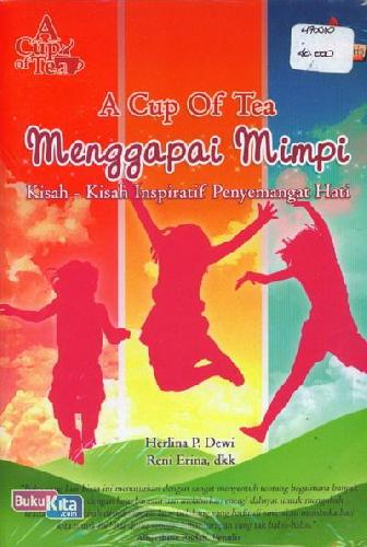 Cover Buku A Cup Of Tea - Menggapai Mimpi