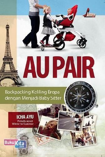Cover Buku Au Pair (Backpacing keliling Eropa dengan menjadi baby sitter)