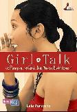 Girl Talk - 60 Perempuan. 30 Kisah. Yang Manakah Kisah Hidupmu