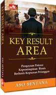 Key Result Area : Pengayaan Potensi Kepemimpinan Bisnis Berbasis Kepuasan Pelanggan
