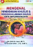 Mengenal Pendidikan Khusus & Pendidikan Layanan Khusus Serta Implementasinya