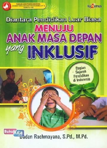 Cover Buku Diantara Pendidikan Luar Biasa Menuju Anak Masa Depan yang Inklusif