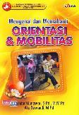 Mengenal dan Memahami Orientasi & Mobilitas