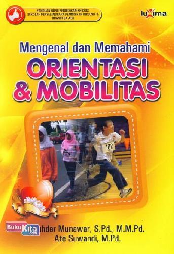 Cover Buku Mengenal dan Memahami Orientasi & Mobilitas