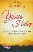 Yesus Hidup : Melihat Kasih-Nya Dalam Kehidupan Anda