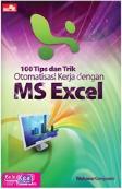 100 Tips dan Trik Otomatisasi Kerja dengan MS Excel