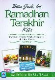 Bisa Jadi Ini Ramadhan Terakhir Kita