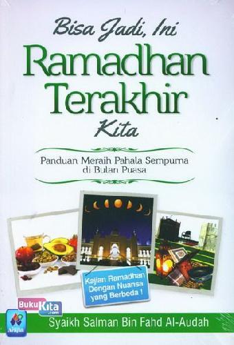 Cover Buku Bisa Jadi Ini Ramadhan Terakhir Kita