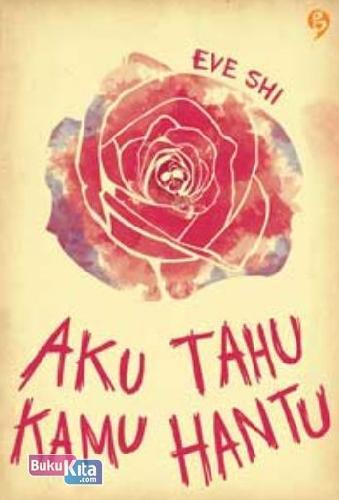 Cover Buku Aku Tahu Kamu Hantu