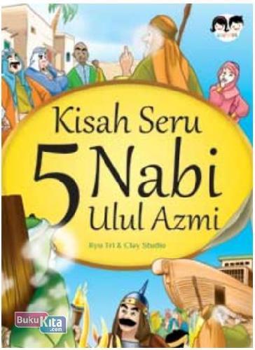 Buku Kisah Seru 5 Nabi Ulul Azmi | Toko Buku Online - Bukukita