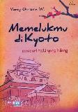 Memelukmu di Kyoto : Mencari Hati yang Hilang
