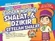 Hafal Luar Biasa Bacaan Wudhu, Shalat & Dzikir Setelah Shalat