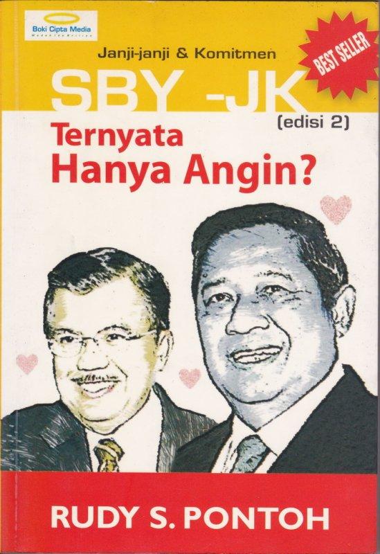 Cover Buku Janji-Janji & Komitmen SBY-JK : Ternyata Hanya Angin? (Disc 50%)
