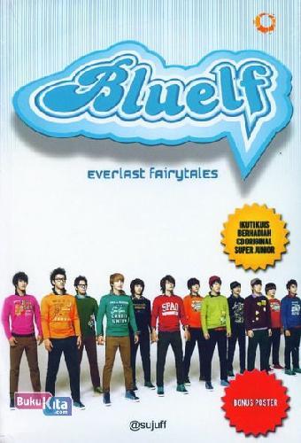 Cover Buku BLUELF : Everlast Fairytales