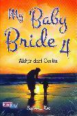 My Baby Bride 4 : Akhir dari Cerita