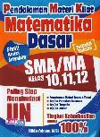 Pendalaman Materi Kilat Matematika Dasar SMA/MA Kelas 10,11,12